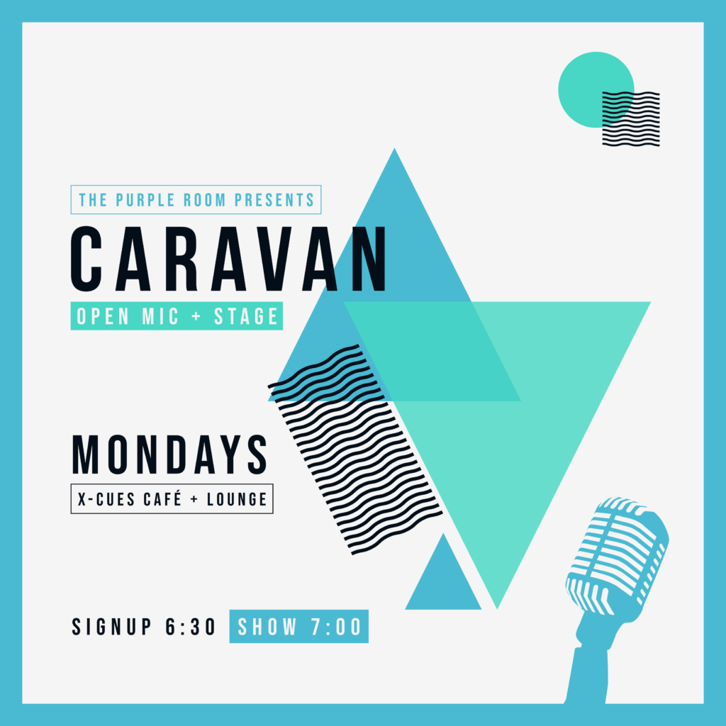 CaRaVaN at X-Cues - Mondays at 7 PM